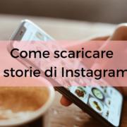 Come scaricare le storie di Instagram? Ecco alcuni semplici trucchi.