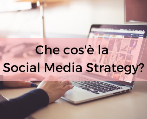 che cos'è la social media strategy